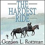 The Hardest Ride   Gordon Rottman