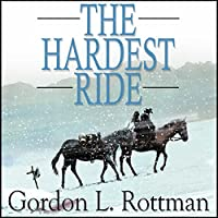 The Hardest Ride (       UNABRIDGED) by Gordon Rottman Narrated by James Simenc