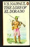 The Loss of El Dorado: A History (0140036415) by Naipaul, V. S.
