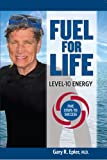 Fuel for Life: Level-10 Energy