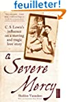 A Severe Mercy: C. S. Lewis's influen...