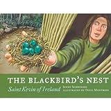 The Blackbird's Nest: Saint Kevin of Ireland ~ Jenny Schroedel