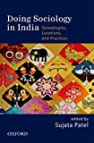 Doing Sociology in India: Genealogies, Locations and Practices