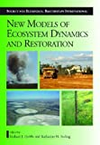 Image of New Models for Ecosystem Dynamics and Restoration (The Science and Practice of Ecological Restoration Series)