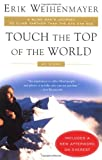 Touch the Top of the World: A Blind Man's Journey to Climb Farther than the Eye Can See: My Story