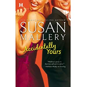 Accidentally Yours | [Susan Mallery]