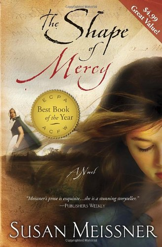 The Shape of Mercy: A Novel, Meissner, Susan