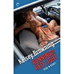 Running the Red Light: Texas Nights, Book 2 (       UNABRIDGED) by Kelsey Browning Narrated by Ellory James