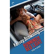 Running the Red Light: Texas Nights, Book 2 | [Kelsey Browning]