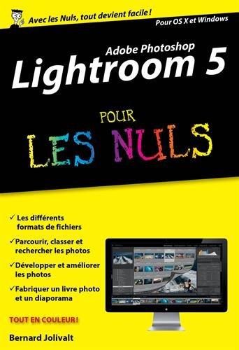 Adobe Photoshop Lightroom 5 pour les Nuls poche