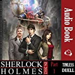 Timeless Duel: Sherlock Holmes in 2012, Book 1 (       UNABRIDGED) by Mohammad Bahareth Narrated by Lillian Rathbun