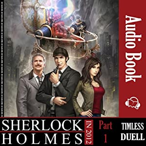 Sherlock Holmes in 2012: Timeless Duel | [Mohammad Bahareth]