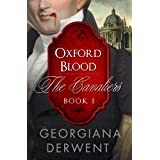 Oxford Blood (The Cavaliers: Book One)by Georgiana Derwent