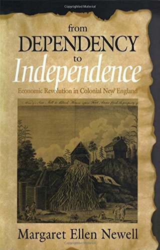From Dependency to Independence: Economic Revolution in Colonial New England PDF