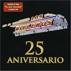 Los Rieleros Del Norte - 25 Aniversario - Amazon.com Music
