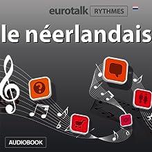 EuroTalk Rhythmes le néerlandais | Livre audio Auteur(s) :  EuroTalk Ltd Narrateur(s) : Sara Ginac
