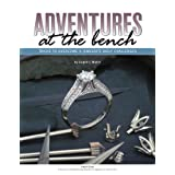 Adventures at the Bench: Tricks to Overcome a Jeweler's Daily Challengesby Jurgen J. Maerz