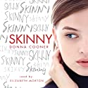 Skinny (       UNABRIDGED) by Donna Cooner Narrated by Elizabeth Morton