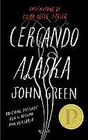 Cercando Alaska Edizione Deluxe: Edizione speciale per il decimo anniversario