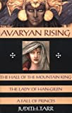 Avaryan Rising: The Hall of the Mountain King, The Lady of Han-Gilen, A Fall of Princes (0312863888) by Tarr, Judith