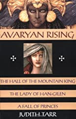 Avaryan Rising : The Hall of the Mountain King, the Lady of Han-Gilen, a Fall of Princes