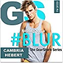 #Blur Audiobook by Cambria Hebert Narrated by Michael Fell