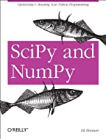 SciPy and NumPy: An Overview for Developers