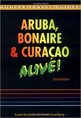 The Aruba, Bonaire & Curacao: Alive! (Aruba, Bonaire and Curacao Alive Guide)