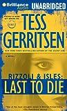 Tess Gerritsen Last to Die (Rizzoli & Isles Novels)