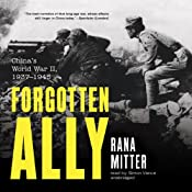 Forgotten Ally: China's World War II, 1937 - 1945 | [Rana Mitter]