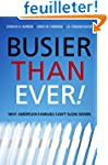 Busier Than Ever!: Why American Famil...