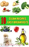 10 Clean Recipes Easy Breakfasts