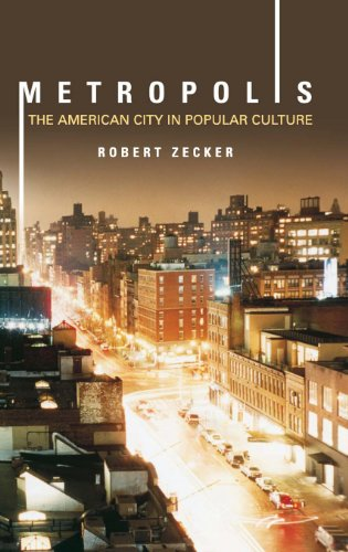 Metropolis: The American City in Popular Culture