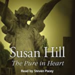 The Pure in Heart: Simon Serrailler 2 (       UNABRIDGED) by Susan Hill Narrated by Steven Pacey