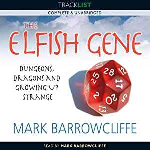 The Elfish Gene: Dungeons, Dragons and Growing Up Strange Audiobook