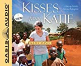By Katie J Davis Kisses from Katie: A Story of Relentless Love and Redemption (Unabridged) [Audio CD]