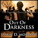Out Of Darkness: The Starborn Saga: Book One (Volume 1) (       UNABRIDGED) by Jason D. Morrow Narrated by Em Eldridge