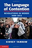 The Language of Contention: Revolutions in Words, 1688-2012 (Cambridge Studies in Contentious Politics)
