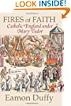 Fires of Faith: Catholic England unde...