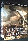A History of Civilizations (0713990228) by Braudel, Fernand