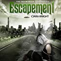 Escapement: The Neumarian Chronicles, Volume 1 (       UNABRIDGED) by Ciara Knight Narrated by Kimberly Woods