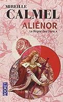 Aliénor, Tome 1 : Le règne des lions