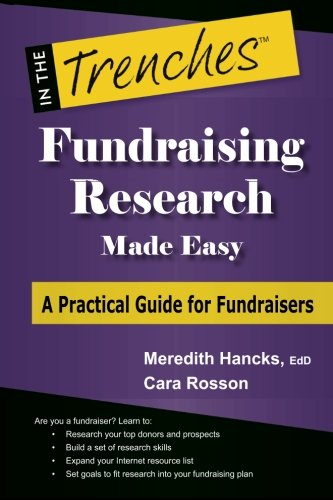 Fundraising Research Made Easy: A Practical Guide for Fundraisers (In the Trenches) PDF