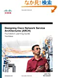 Designing Cisco Network Service Architectures (ARCH) Foundation Learning Guide: (CCDP ARCH 642-874) (Foundation Learning G...