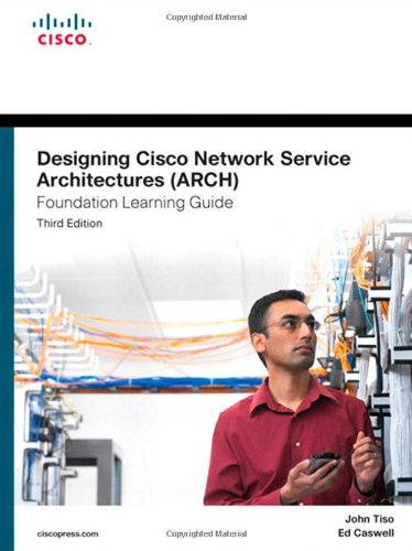 Designing Cisco Network Service Architectures (ARCH) (Foundation Learning Guides)