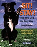 img - for Sit! Stay! Train Your Dog the Easy Way: Training Becomes Easy When You Understand Your Dog's Instincts book / textbook / text book