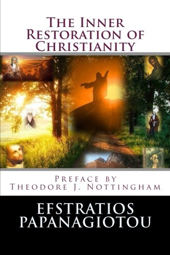 The Inner Restoration of Christianity: Efstratios Papanagiotou: 9780985907402: Amazon.com: Books
