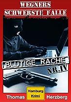 BLUTIGE RACHE: WEGNERS SCHWERSTE FÄLLE (4. TEIL): HAMBURG KRIMI (GERMAN EDITION)