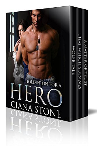Holdin' On for a Hero: A three book set: Tales of betrayal, passion, danger and love