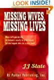 Missing Wives, Missing Lives (True Crime Books by JJ Slate Book 1)